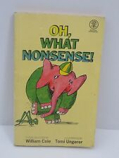 Oh, What Nonsense! By William Cole/Tomi Ungerer 1975