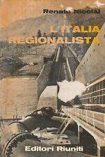 (Renato Nicolai) L'Italia regionalista 1960 Editori Riuniti 1 edizione