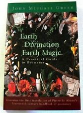 Earth Divination Earth Magic : A Practical Guide to Geomancy OOP 1st Edition