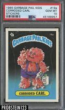 1985 Garbage Pail Kids Corroded Carl Stickers PSA 10 GEM MINT