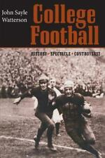 College Football: History, Spectacle, Controversy by