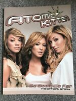 *ATOMIC KITTEN AUTHENTIC SIGNED AUTOGRAPHED SO GOOD SO FAR BOOK & COA*