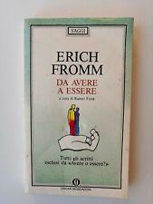 Erich Fromm - Da avere a essere, tutti gli scritti esclusi - Mondadori 1991