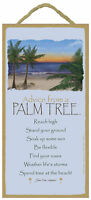 Advice from a Palm Tree Inspirational Wood Nature Sign Plaque Made in USA