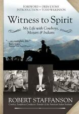 Witness to Spirit: My Life with Cowboys, Mozart & Indians (Hardback or Cased Boo