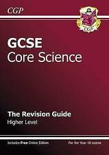 GCSE Core Science Revision Guide - Higher (with Online Edition) (A*-G Course) b…