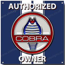 AC SHELBY COBRA , AUTHORIZED COBRA OWNER METAL SIGN,HYBRID AMERICAN SPORTS CAR