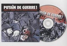 NEUF DVD PUTAIN DE GUERRE ! TARDI ET VERNEY SUR LES CHAMPS D HORREUR documentair