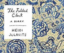 The Folded Clock by Julavits, Heidi