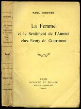 Paul Escoube : LA FEMME ET LE SENTIMENT DE L'AMOUR CHEZ REMY DE GOURMONT - 1923