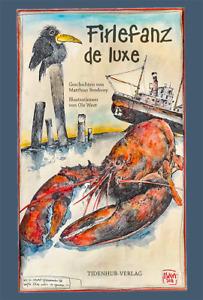 """Buch -  """"FIRLEFANZ deLuxe""""  - mit Bildern von OLE WEST & Texten von M. Brodowy"""
