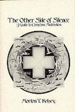 Very Good, The Other Side of Silence: Guide to Christian Meditation, Kelsey, Mor