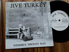 "Jive Turkey (Naked I) – Goodbye Johnny Ray - UK 1987 debut 7"" North Devon"