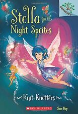 Stella and the Night Sprites Book 1 Knit-Knotters by Sam Hay (2016, Paperback)