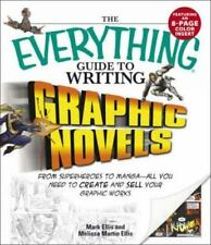 The Everything Guide to Writing Graphic Novels: From superheroes to manga - all