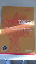 Mediterra : Logistique et commerce agro-alimentaire, défi pour la méditerranée