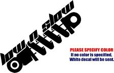 """Low n Slow Shocks Decal Sticker JDM Funny Vinyl Car Window Bumper Wall Laptop 9"""""""