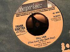 """7"""" RARE VINYL - FRANK SINATRA - TELL HER (YOU LOVE HER) - REPRISE ORG SLV 1965"""