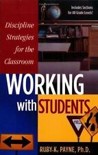 Discipline Srategies for the Classroom : Working with Students by Ruby Payne (2…