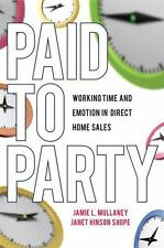 Paid to Party: Working Time and Emotion in Direct Home Sales Families in Focus