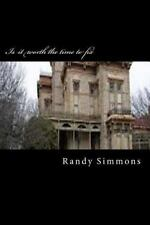 Is It Worth the Time to Fix : Can the Homes of America Be Saved by Randy...