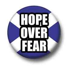 Hope Over Fear 1 Inch / 25mm Pin Button Badge Scottish Independence Scotland SNP