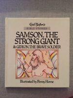 Enid Blyton Bible Storie Samson The Strong Giant & Gideon The Brave Soldier HC