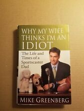 Why My Wife Thinks I'm an Idiot : The Life and Times of a Sportscaster Dad by Mi