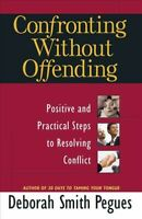 Confronting Without Offending, Paperback by Pegues, Deborah Smith, Brand New,...
