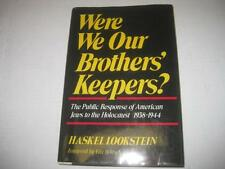 BY HASKEL LOOKSTEIN Were We Our Brothers' Keepers?: The Public Response ..