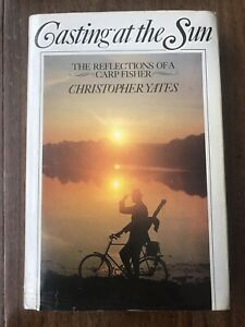 Casting at the Sun. Signed by Chris Yates.1st Edition Carp Fishing Book.