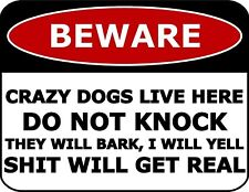 Beware Crazy Dogs Live Here Do Not Knock They Will Bark... Laminated Funny Sign