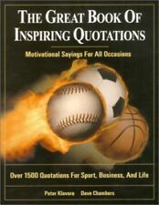 The Great Book of Inspiring Quotations : Motivational Sayings For All Occasions