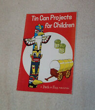 Tin Can Projects For Children, Pack-O-Fun Vintage 1970 Booklet, Gifts, Toys, etc
