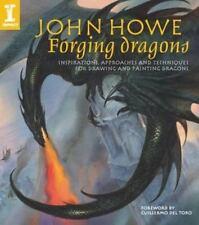 John Howe Forging Dragons by Howe, John