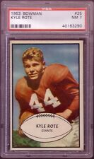 1953 BOWMAN KYLE ROTE CARD NO:25 PSA 7 NEAR MINT