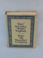 Peter Van Rensselaer Livingston  HOW TO COOK A ROGUE ELEPHANT 1971 1stEd HC/DJ