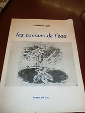 Ch. Gali Les racines de l'eau Avec envoi poésie Illustré M. Michaux EO numérotée