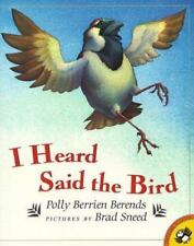 I Heard Said the Bird (Brand New Paperback Version) Polly Berrien Berends