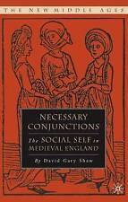 Necessary Conjunctions: The Social Self in Medieval England (The New Middle Ages