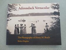 Adirondack Vernacular: The Photography of Henry M. Beach by Robert Bogdan Signed