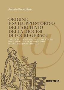 9788849858174 Origine e sviluppo storico dell'Archivio della dio...ei e digitali