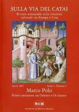 Marco Polo: primo mediatore tra Oriente e Occidente. Sulla via del Catai: rivist