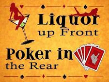 Liquor up Front Poker in The Rear Pubs & Bars Funny Small Metal/tin Sign