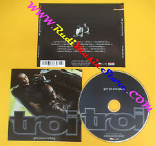 CD TROI Give you everything 1999 Germany GROOVE SOCIETY no lp mc dvd (CS4)