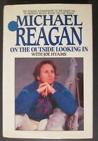 """Signed! MICHAEL REAGAN """"ON THE OUTSIDE LOKING IN"""" 1988 1st / 1st Edition HCDJ"""