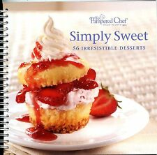 Simply Sweet - The Pampered Chef Cookbook - 56 Desserts - Spiral Softbound