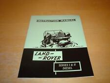 LAND ROVER SERIES I II 1 2 88 109 DIESEL Owners Manual Service Handbook Book