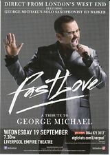 FAST LOVE - GEORGE MICHAEL TRIBUTE LIVERPOOL EMPIRE 19 SEP 2018 PROMO FLYER!!