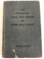 John Deere The Operation, Care, and Repair of Farm Machinery 26th  Edition